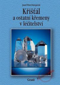 Křišťál a ostatní křemeny v léčitelství - 3. vydání