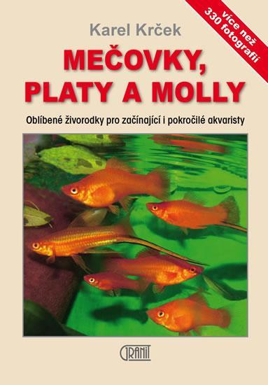 Kniha: Mečovky, platy a Molly - Oblíbené živorodky pro začínající i pokročilé akvaristy - Krček Karel