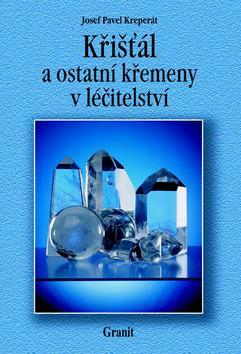 Křišťál a ostatní křemeny v léčitelství - 4.vydání