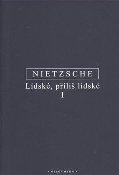 Kniha: Lidské, příliš lidské - Friedrich Nietzsche