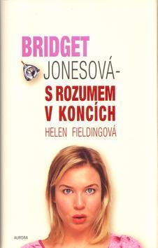Kniha: Bridget Jonesová - S rozumem v koncích - Fieldingová Helen