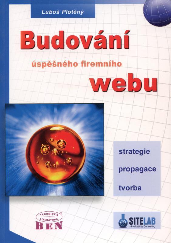 Kniha: Budování úspěšného firemního webu - Luboš Plotěný