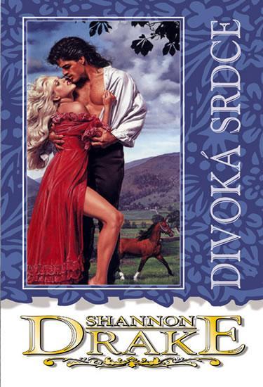 Kniha: Divoká srdce - Drakeová Shannon
