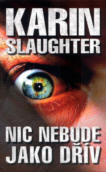Kniha: Nic nebude jako dřív - 2. vydání - Slaughter Karin