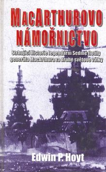 Kniha: MacArthurovo námořnictvo - Hoyt Edwin P.