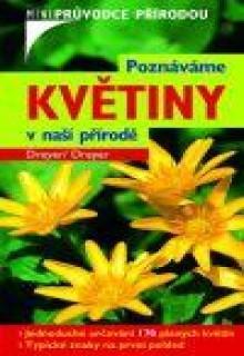 Kniha: Poznáváme květiny v naší přírodě - Miniprůvodce přírodou - Dreyer Wolfgang