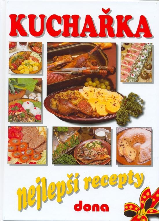 Kniha: Kuchařka nejlepší recepty - 3.vydání - Doležalová Alena