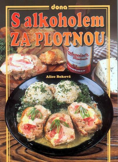 Kniha: S alkoholem za plotnou - Boková Alice
