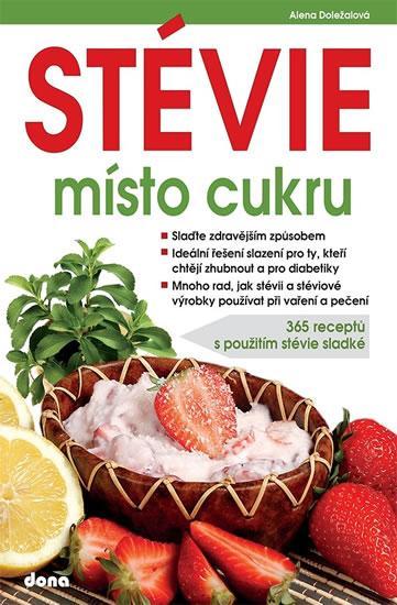 Kniha: STÉVIE místo cukru - 365 receptů s použi - Doležalová Alena