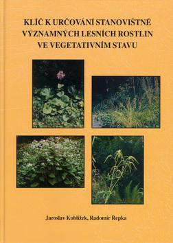Klíč k určování stanovištně významných lesních rostlin ve vegerarivním stavu