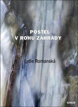 Kniha: Postel v rohu zahrady - Lydie Romanská