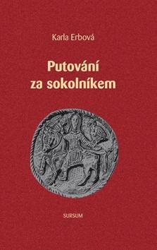 Kniha: Putování za Sokolníkem - Karla Erbová