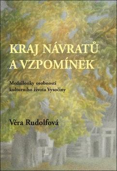 Kniha: Kraj návratů a vzpomínek - Věra Rudolfová