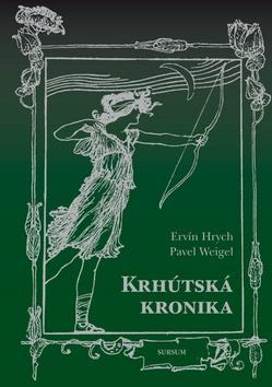 Kniha: Krhútská kronika - Ervín Hrych; Pavel Weigel