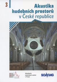 Akustika hudebních prostorů v České republice/ Acoustics of Music Spaces in the Czech Republic