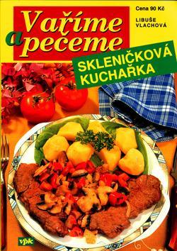 Kniha: Vaříme a pečeme-skleničková kuchařkaautor neuvedený