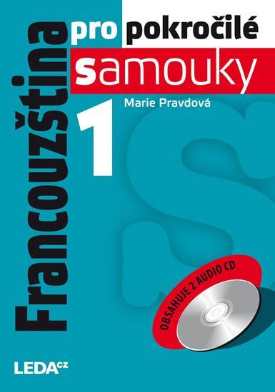Kniha: Francouzština pro pokročilé samouky 1 + 2CD - Pravdová Marie