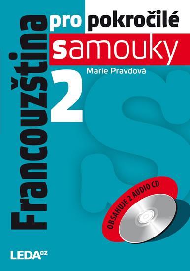 Kniha: Francouzština pro pokročilé samouky 2 + 2CD - Pravdová Marie