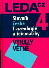 Slovník české frazeologie a idiomatiky 4 – Výrazy větné