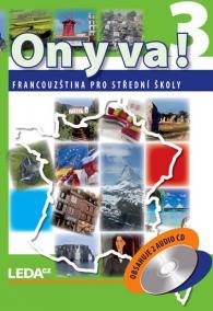 ON Y VA! 3 - Francouzština pro střední školy - učebnice + 2CD - 2. vydání