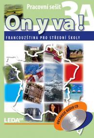 ON Y VA! 3A+3B - Francouzština pro střední školy - pracovní sešity + CD - 2. vydání