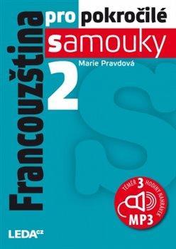 Kniha: Francouzština pro pokročilé samouky 2 + CDmp3 - 2.vydání - Pravdová Marie