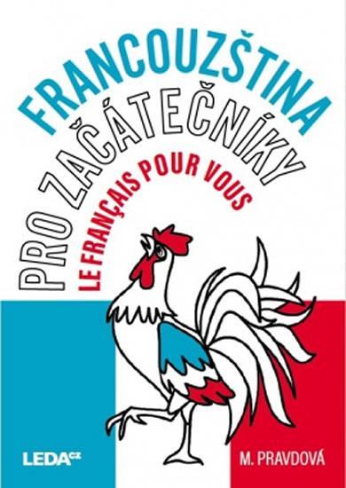 Kniha: Francouzština pro začátečníky - Učebnice - Pravdová Marie