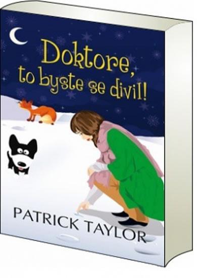Kniha: Doktore, to byste se divil! - Taylor Patrick