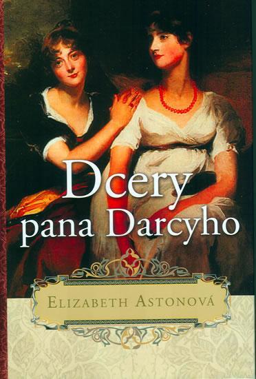 Kniha: Dcery pana Darcyho - 2. vydání - Astonová Elizabeth