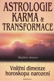 Astrologie karma a transformace - Vnitřní dimenze horoskopu narození