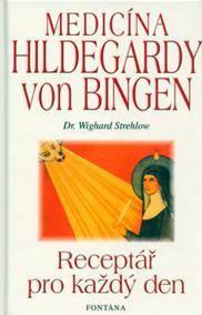 Medicína Holdegardy von Bingen - Receptář pro každý den