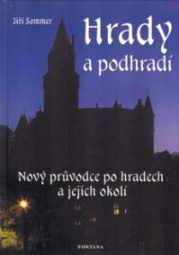 Hrady a podhradí - Nový průvodce po hradech a jejich okolí