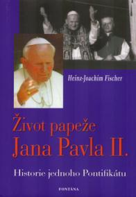 Život papeže Jana Pavla II. - Historie jednoho Pontifikátu