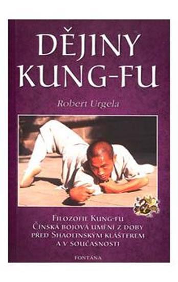 Kniha: Dějiny kung-fu - Urgela Robert