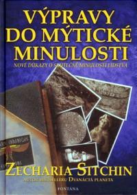 Výpravy do mýtické minulosti - Nové důkazy o skutečné minulosti lidstva