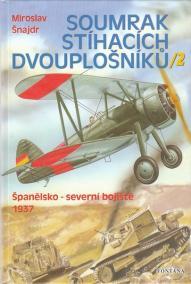 Soumrak stíhacích dvouplošníků 2 - Španělsko-severní bojiště 1937