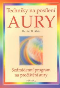 Techniky na posílení aury - Sedmidenní program na pročištění aury