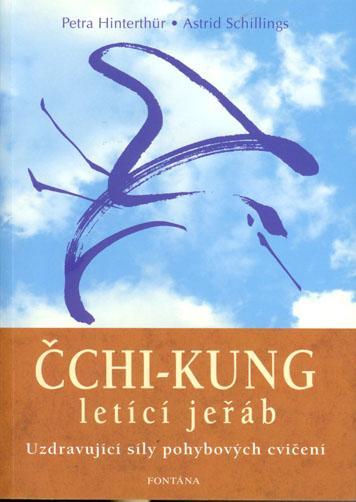 Kniha: Čchi-kung letící jeřáb - Uzdravující síl - Petra Hinterthur