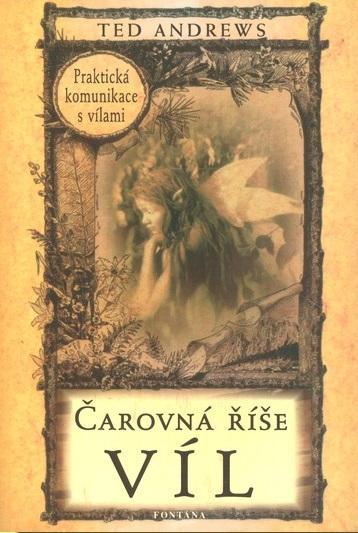 Kniha: Čarovná říše víl - Praktická komunikace s vílami - Ted Andrews