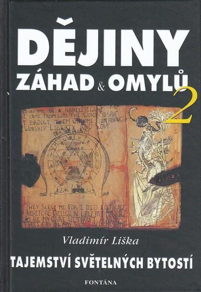 Kniha: Dějiny záhad a omylů 2 - Tajemství světelných bytostí - Vladimír Liška