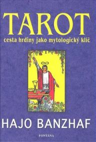 Tarot cesta hrdiny jako mytologický klíč