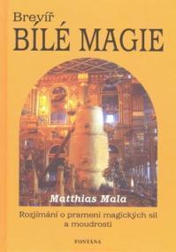 Brevíř bílé magie - Rozjímání o prameni magických sil a moudrosti