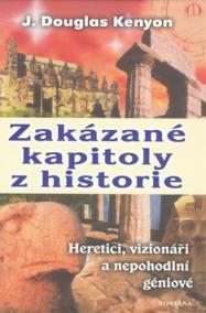 Zakázané kapitoly z historie Heretici, vizionáři a nepohodlní géniové