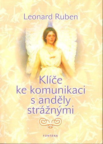 Kniha: Klíče ke komunikaci s anděly strážnými - Leonard Ruben