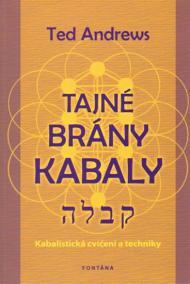 Tajné brány Kabaly - Kabalistická cvičení a techniky