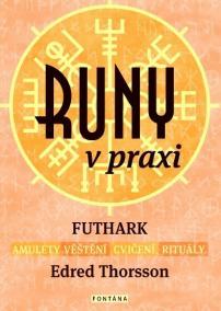 Runy v praxi - FUTHARK - amulety - věštění - cvičení - rituály