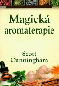 Magická aromaterapie - Léčení těla, mysl