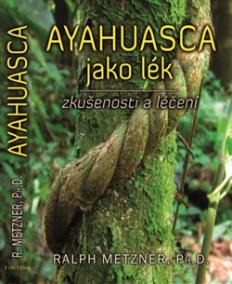 Ayahuasca jako lék - zkušenosti a léčení