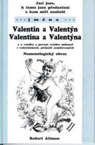 Jací jsou, k čemu jsou předurčeni a kam míří nositelé jména Valentin,Valentina..