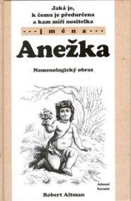 Jaká je, k čemu je předurčena a kam míří nositelka jména Anežka